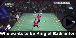 who wants to be the king of badminton